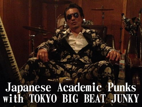 Japanese Academic Punks with TOKYO BIG BEAT JUNKY